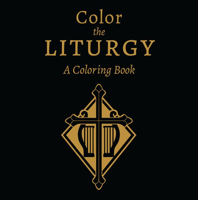 Color the Liturgy: A Coloring Book with Teaching Guide